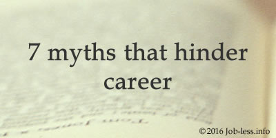 7 myths that hinder career