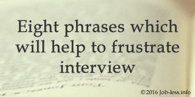 8 phrases which will help to frustrate interview