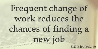 Frequent change of work reduces the chances of finding a new job