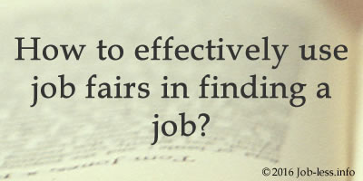 3 steps - How to effectively use job fairs in finding a job?